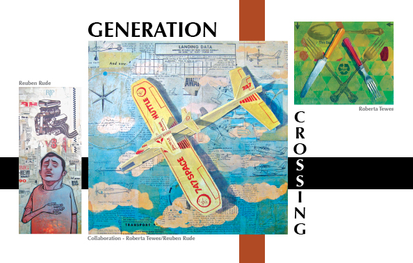 Roberta Tewes and Reuben Rude Collaboration - Generation Crossing